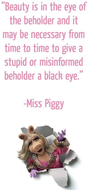 Miss Piggy Beauty Quotes